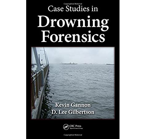 Case Studies In Drowning Forensics Gannon Kevin Gilbertson D Lee 9781439876640 Forensic Medicine Amazon Canada