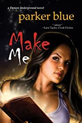Make Me: Volume 4 (The Demon Underground Series)