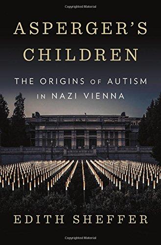 Asperger's Children: The Origins of Autism in Nazi Vienna [Sheffer, Edith] (Tapa Dura)