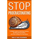 Stop Procrastinating: A Simple Guide to Hacking Laziness, Building Self Discipline, and Overcoming Procrastination