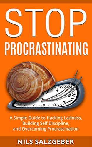 #freebooks – Stop Procrastinating: A Simple Guide to Hacking Laziness, Building Self Discipline, and Overcoming Procrastination – FREE until December 7th