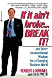 img - for If it Ain't Broke...Break It!: And Other Unconventional Wisdom for a Changing Business World book / textbook / text book