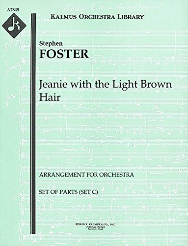 Jeanie with the Light Brown Hair (Arrangement for orchestra): Set of Parts (Set C) [A7845]