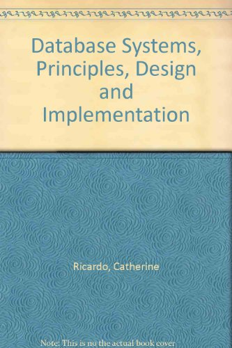 Database Systems, Principles, Design and Implementation