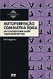 capa de Autoperfeição com Hatha Yoga: Um clássico sobre saúde e qualidade de vida