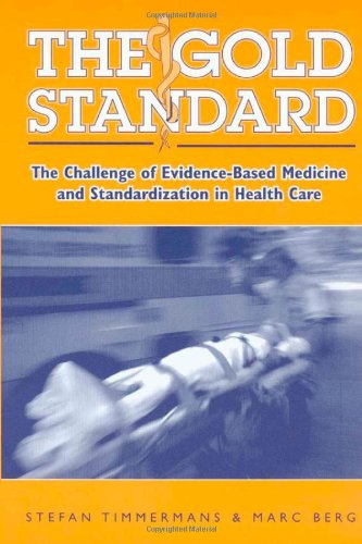 The Gold Standard: The Challenge Of Evidence-Based Medicine