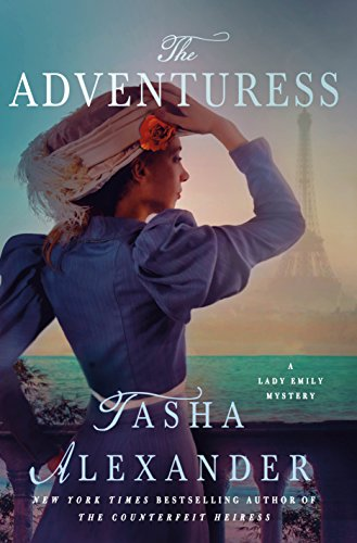 The Adventuress: A Lady Emily Mystery (Lady Emily Mysteries Book 10) by Tasha Alexander