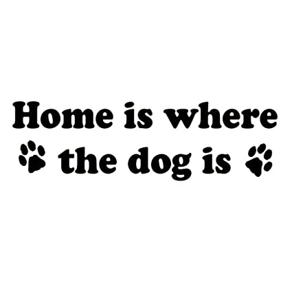 Home Is Where The Dog Vinyl Wall Art Decal Quote Pet Lettering Decor Sayings