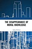 #4: The Disappearance of Moral Knowledge