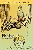 Fishing for Trouble, Terry Dalrymple, 0982440596