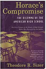 summary of theodore sizers horaces compromise Free essay: sizer's book, horace's compromise: the dilemma of the american high school, is a fictional story that represents the reality of the true.