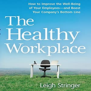The Healthy Workplace Hörbuch