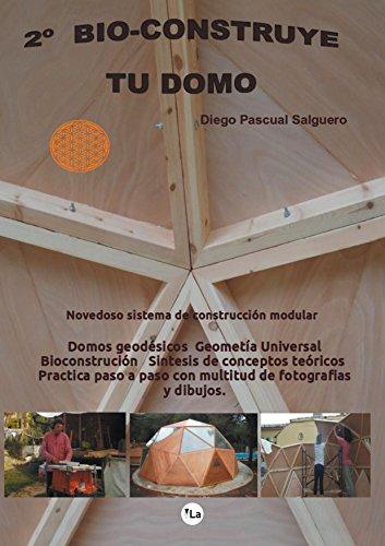 Descargar Libro Bio-construye Tu Domo Diego Pascual Salguero