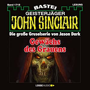 Gewächs des Grauens (John Sinclair 1715) Hörbuch