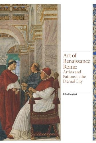 Image of Art of Renaissance Rome: Artists and Patrons in the Eternal City (Renaissance Art)