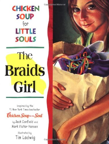 Chicken Soup for Little Souls: The Braids Girl (Chicken Soup for the Soul)