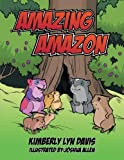Amazing Amazon, Kimberly Lyn Davis, 1481759574