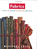 Fabrics: A Hanbook For Interior Designers And Architects