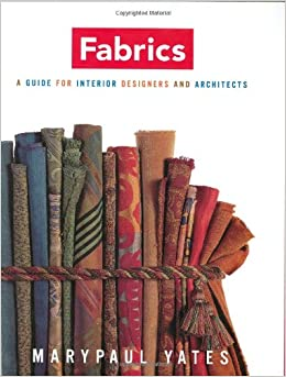 Fabrics A Guide For Interior Designers And Architects Norton Professional Books