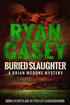 Buried Slaughter (Brian McDone Mysteries Book 2) by [Casey, Ryan]