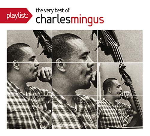 Things Ain't What They Used to Be (The Very Best Of Charles Mingus)