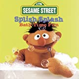 Splish Splash: Bath Time Fun by Sesame Street