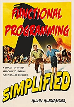 Functional Programming, Simplified: (Scala edition) by [Alexander, Alvin]