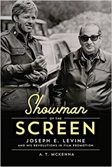 Showman of the Screen: Joseph E. Levine and His Revolutions in Film Promotion (Screen Classics)