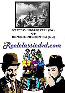 FORTY THOUSAND HORSEMEN (1941) and TOBACCO ROAD SCREEN TEST (1933 w Henry HULL)