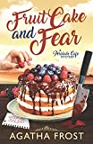 Fruit Cake and Fear (Peridale Cafe Cozy Mystery) by  Agatha Frost in stock, buy online here