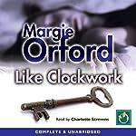 Like Clockwork   Margie Orford