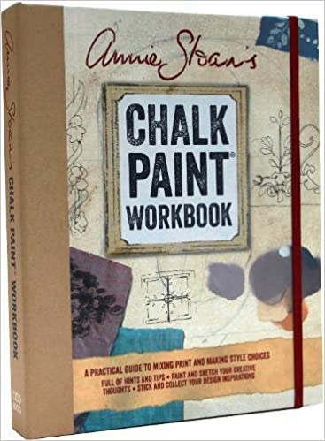 {{NEW{{ Annie Sloan's Chalk Paint Workbook: A Practical Guide To Mixing Paint And Making Style Choices. location Madrid weeks buscada Machine earth estan online