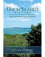 UNION ISLAND'S HISTORY Servitude Metayage And Civilization