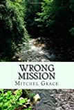 Wrong Mission, Mitchel Grace, 1495341542