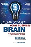 img - for Jump Start Your Business Brain Win More, Lose Less, and Make More Money with Your Sales, Marketing and Business Development by Hall, Doug, Stamp, Jeffrey [Betterway Books,2002] [Hardcover] book / textbook / text book