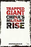 Trapped Giant : China's Troubled Military Rise, Holslag, Jonathan, 0415669898