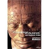 Vladimir Moldevoï est toujours vivant (Baleine noire) (French Edition)