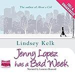 Jenny Lopez Has a Bad Week | Lindsey Kelk