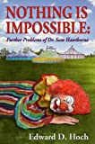 Nothing Is Impossibl: Further Problems of Dr. Sam Hawthorne