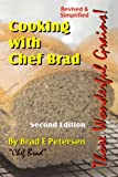 Cooking with Chef Brad: Those Wonderful Grains!