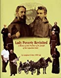 img - for A Romance of Lady Poverty Revisited a History of the Province of St. Joseph of the Capuchin Order book / textbook / text book