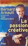 Image de Bernard Arnault. La Passion créative