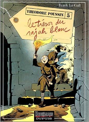 Lire en ligne Théodore Poussin, tome 5 : Le Trésor du rajah blanc pdf ebook