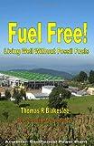 Fuel Free!, Thomas R. Blakeslee, 144958859X