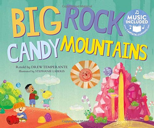 Big Rock Candy Mountains (Sing-along Science - Big Rock Stegner Mountain Candy