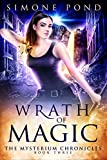 Wrath of Magic (The Mysterium Chronicles Book Book 3)