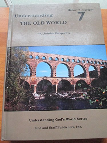 Understanding God's World Series, A Christian Perspective, Grade 7 (Understanding God's World Series) (Rod And Staff 7 English)