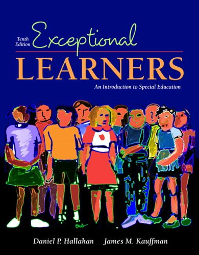 Exceptional Learners: Introduction to Special Education (with Casebooks for Reflection and Analysis) (10th Edition)