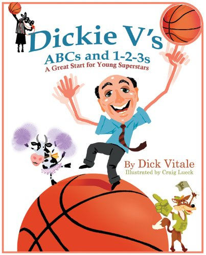 Dickie V's ABCs and 1-2-3s: A Great Start for Young Superstars - Dick Vitale