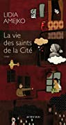 La Vie des saints de la Cité par Amejko